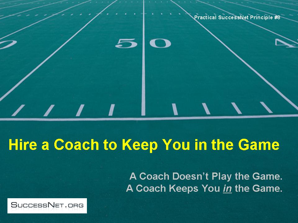 Hire a Coach to Keep you in the Game